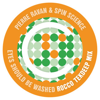 "Pierre Ravan & Spin Science ""Eyes Should Be Washed"" (Rocco TekDeep Mix)"
