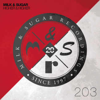 "Milk & Sugar ""Higher & Higher"" remixes – out on February 17th, 2017"